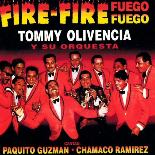 Tommy_Olivencia-Fire_Fire_(Fuego_Fuego)-Frontal
